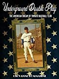 Underground double play - The American Dream of Tomato baseball club - The true story of the little unwitting baseball heroes from an underground parking ... Sanremo late seventies to Major League