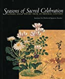 Seasons of Sacred Celebration, Institute for Medieval Japanese Studies, 1891640356