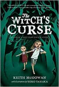 The Witch's Curse: Keith McGowan, Yoko Tanaka: 9781250044266