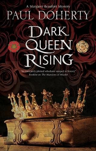 Dark Queen Rising: A medieval mystery series (A Margaret Beaufort Mystery)
