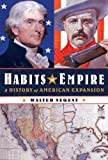 Habits of Empire, Walter Nugent, 1400042925