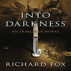 Into Darkness: An Iraq War Novel