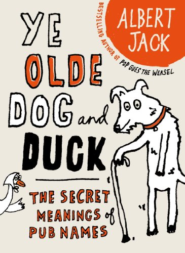 Yorkshire Ale - The Old Dog and Duck: The Secret Meanings of Pub Names
