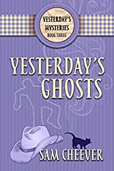 Yesterday's Ghosts (Yesterday's Mysteries Book 3)