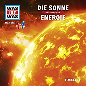 Die Sonne / Energie (Was ist Was 22) Hörspiel