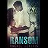 Ransom (Ransom Series Book 1)