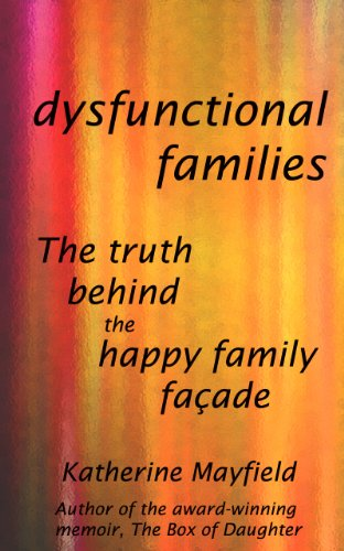 amazon com dysfunctional families the truth behind the happy