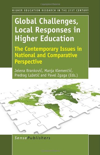 Download Global Challenges, Local Responses in Higher Education: The Contemporary Issues in National and Comparative Perspective (Higher Education Research in the 21st Century) PDF