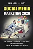 Social Media Marketing 2020: The Ultimate Guide to