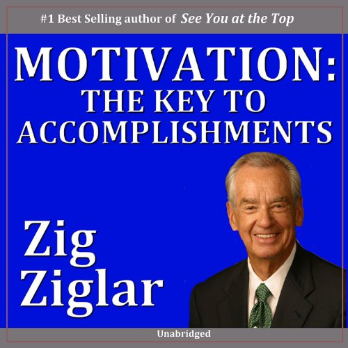 Zig Ziglar - Motivation - The Key to Accomplishments