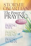 Download The Power of Praying (3 in 1 Collection:  The Power of a Praying Wife, The Power of a Praying Parent, the Power of a Praying Woman) in PDF ePUB Free Online