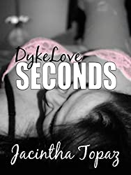 DykeLove Seconds: A Lesbian BDSM Erotic Romance Short Story Collection (DykeLove Quickies Bundle Book 2)