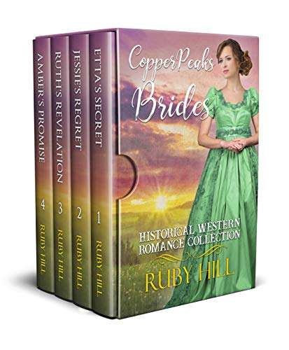 Copper Peaks Brides: Historical Western Romance Collection by [Hill, Ruby]