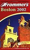 Frommer's Boston 2002, Marie Morris, 0764564722