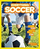 National Geographic Kids Everything Soccer: Score Tons of Photos, Facts, and Fun