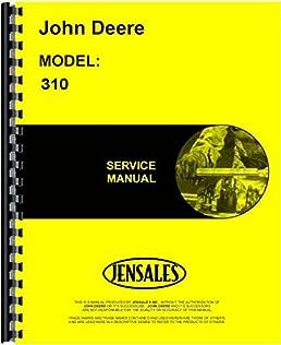 john deere 310 tractor loader backhoe service manual jd s tm1036 rh amazon com