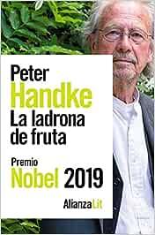 La ladrona de fruta: o Viaje de ida al interior del país Alianza Literaturas: Amazon.es: Handke, Peter, Montané, Anna: Libros