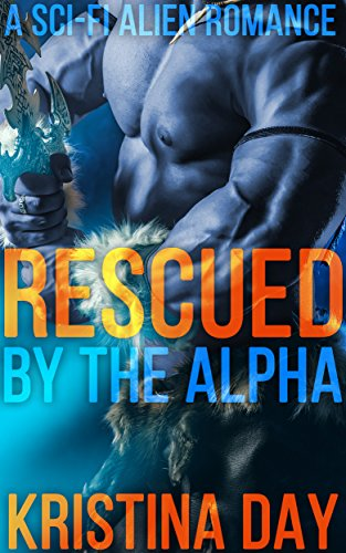 Rescued by the Alpha: A Sci-Fi Alien Romance