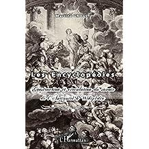 Les Encyclopédies: Construction et circulation du savoir de l'Antiquité à Wikipédia (French Edition)
