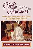 The Wild Romancer, Brenda Cobb Murphy, 1432719807
