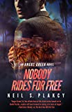 Nobody Rides For Free: An Angus Green Novel (Angus Green Series Book 2)