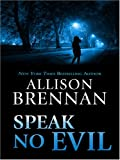 Speak No Evil, Allison Brennan, 0786294051