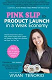 img - for Pink Slip to Product Launch in a Weak Economy: Small Business Advice from a High School Dropout Who Landed Her Sweets on Retail Store Shelves-and How You Can Too book / textbook / text book