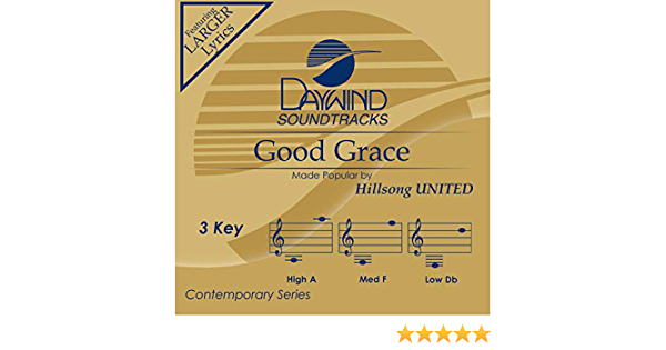 Hillsong United Good Grace Accompaniment Performance Track Amazon Com Music Children of generations of every nation of kingdom come. good grace accompaniment performance track
