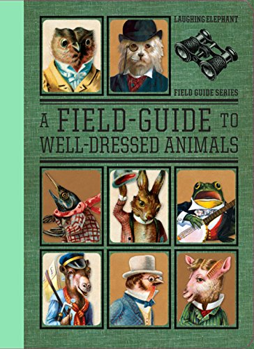 A Field Guide to  Well Dressed Animals ()