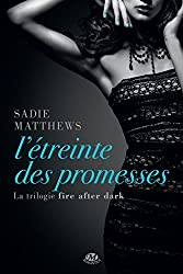 L'Étreinte des promesses: La Trilogie Fire After Dark, T3