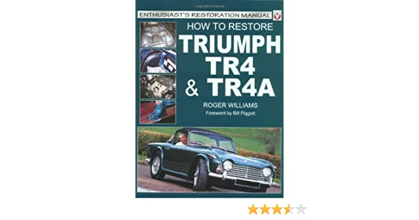 how to restore triumph tr4 and tr4a enthusiast s restoration manual rh amazon com triumph tr3 manual triumph tr4 owners manual