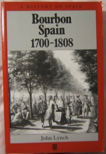 Bourbon Spain 1700-1808 (A History of Spain) pdf download