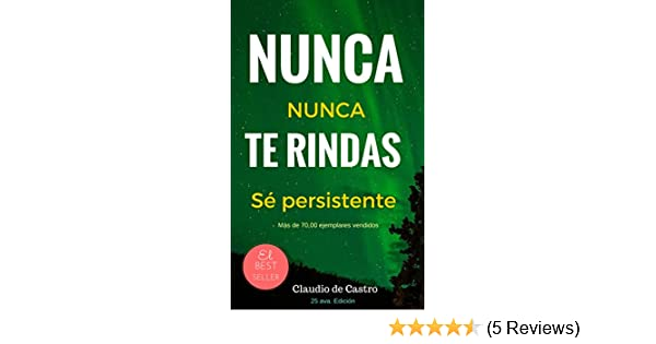 El Poder de la Persistencia (Libros de auto superación - Self-Help ebooks) (Spanish Edition) - Kindle edition by Claudio de Castro.