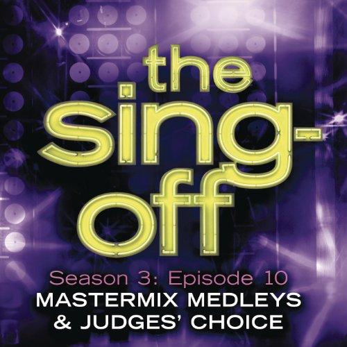 (The Sing-Off: Season 3: Episode 10 - Mastermix Medleys & Judge's Choice)