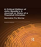 A Critical Edition of John Beadle's A Journall or Diary of a Thankfull Christian (Renaissance Imagination)
