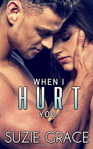When I Hurt You: Brother's Best Friend Romance (Against All Odds)