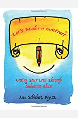 Let's Make a Contract: Getting Your Teen Through Substance Abuse [Black & White Version] Paperback