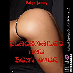 Blackmailed and Bent Over