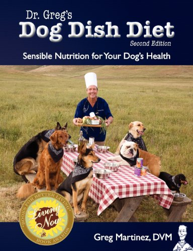 - Dr. Greg's Dog Dish Diet: Sensible Nutrition For Your Dog's Health (Second Edition)