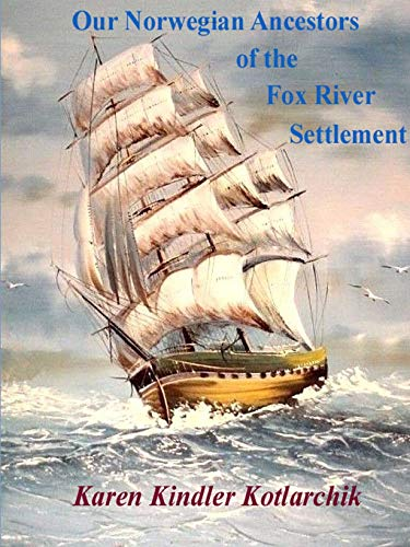 Our Norwegian Ancestors of the Fox River ()