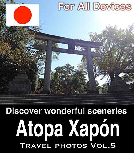 Descargar Libro Atopa Xapón Vol.5/ For All Devices: Guía & Fotos Turismo Para Viaxes Xapón Club Zen