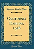 Amazon / Forgotten Books: California Dahlias, 1928 Classic Reprint (Advance Dahlia Farm)