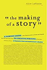 The Making of a Story: A Norton Guide to Creative Writing Paperback