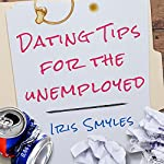 Dating Tips for the Unemployed | Iris Smyles