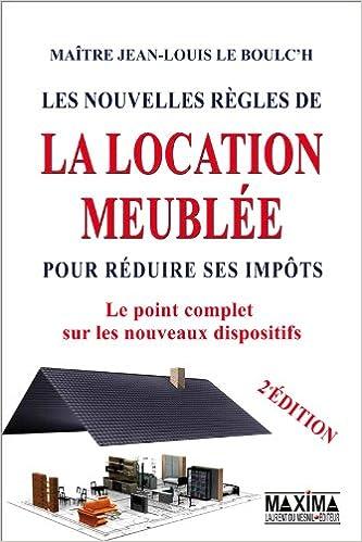 Amazon Les nouvelles r¨gles de la location meublée pour réduire ses imp´ts Nouvelle édition Jean louis Le boulc h Livres
