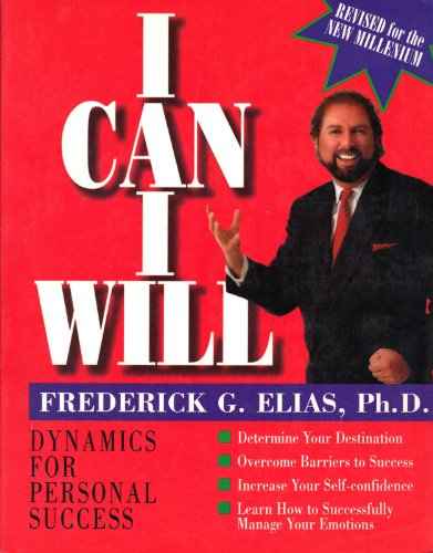 I Can I Will -- Dynamics for Personal Success (Revised for the New Millenium, Dynamics for Personal Success)
