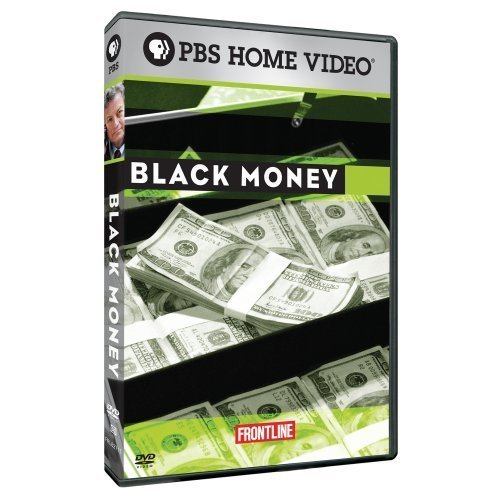 Frontline: Black Money by PBS by Oriana Zill de Granados Lowell Bergman by PBS