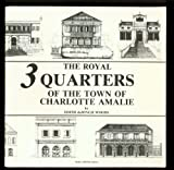 The Royal Three Quarters of the Town of Charlotte Amalie, Edith de Jongh, 0926330020