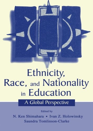 Ethnicity, Race, and Nationality in Education: A Global Perspective (The Rutgers Invitational Symposium on Education)