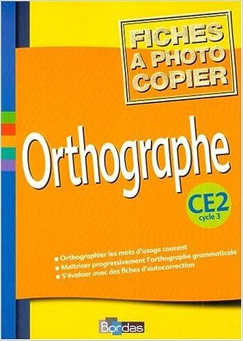 En ligne téléchargement gratuit Orthographe, cycle 3 : CE2 (Fiches) pdf